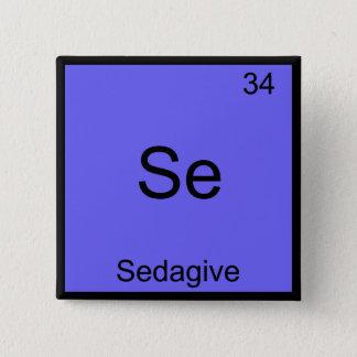 Se - Sedagive Funny Chemistry Element Symbol Tee 15 Cm Square Badge
