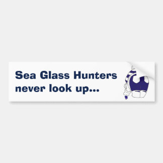 Sea Glass Hunters never look up Bumper Sticker