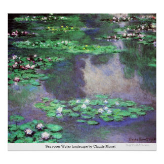 Sea roses Water landscape by Claude Monet Poster