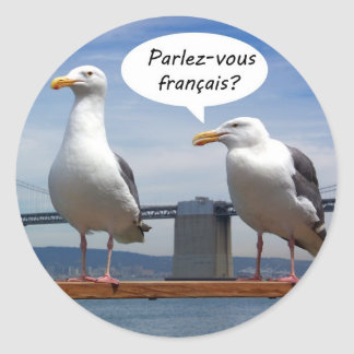 Seagulls speak French Classic Round Sticker