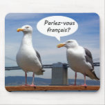 Seagulls speak French Mousepad