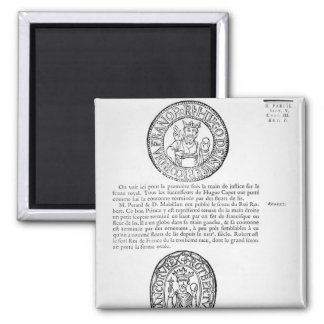 Seals of Hugues Capet  and Robert II  the Pious Square Magnet