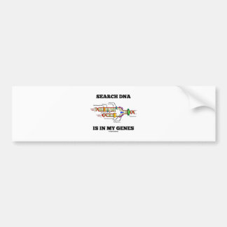 Search DNA Is In My Genes (DNA Replication) Bumper Sticker