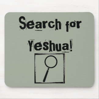 Search for Yeshua (mousepad) Mouse Pad