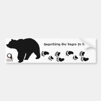 Searching for bears to help. bumper sticker