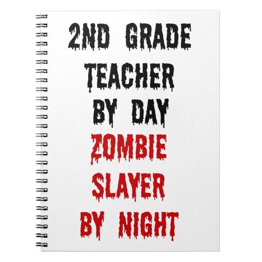 Second Grade Teacher Zombie Slayer Notebook