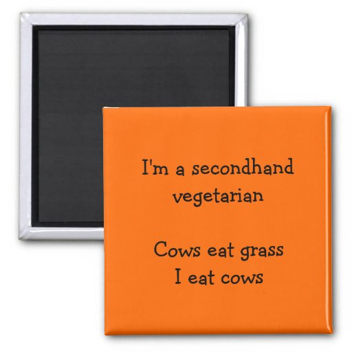 Secondhand Vegetarian - Funny Orange Fridge Magnet