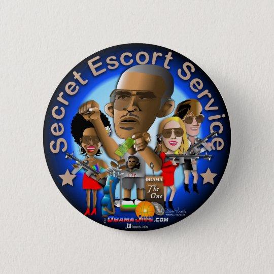 Secret Escort Service 6 Cm Round Badge