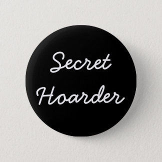 """Secret Hoarder"" Button"