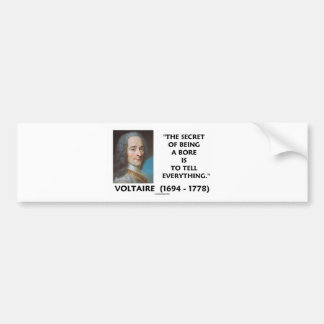Secret Of Being A Bore Tell Everything Voltaire Bumper Stickers