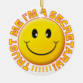 Secretary Trust Me Smiley Christmas Ornament