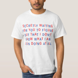 SECRETLY WAITING T-Shirt