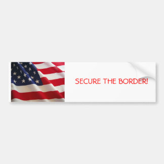 SECURE THE BORDER! BUMPER STICKER