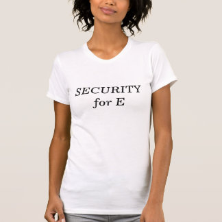SECURITY for E Shirts
