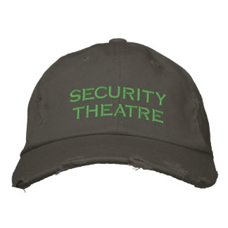security theatre embroidered baseball cap