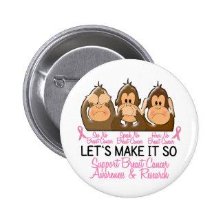 See Speak Hear No Breast Cancer 2 6 Cm Round Badge