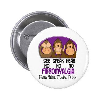See Speak Hear No Fibromyalgia 1 6 Cm Round Badge