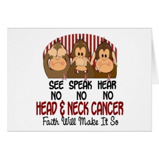 See Speak Hear No Head and Neck Cancer 1 Greeting Card