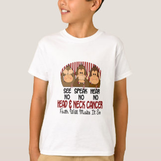 See Speak Hear No Head and Neck Cancer 1 T-Shirt