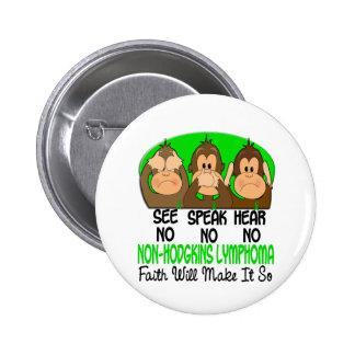 See Speak Hear No Non-Hodgkins Lymphoma 1 6 Cm Round Badge