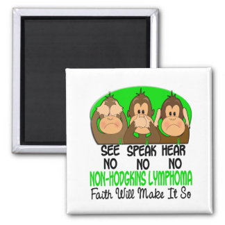 See Speak Hear No Non-Hodgkins Lymphoma 1 Square Magnet