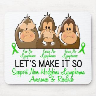 See Speak Hear No Non-Hodgkins Lymphoma 2 Mouse Pad