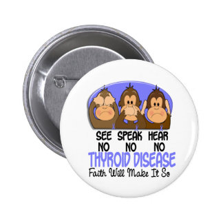 See Speak Hear No Thyroid Disease 1 6 Cm Round Badge