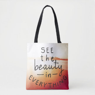 See The Beauty In Everything Tote Bag