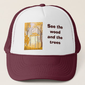 See the wood and the trees trucker hat