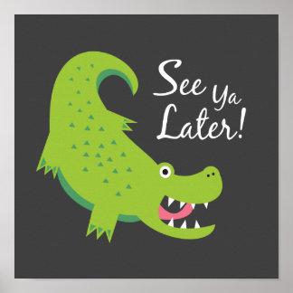See Ya Later Alligator! Art Print