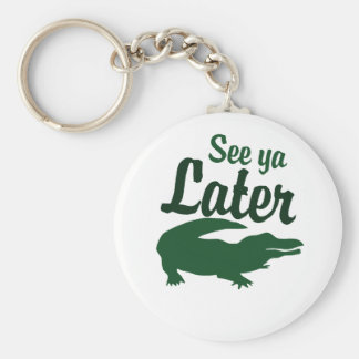 See ya later alligator basic round button key ring