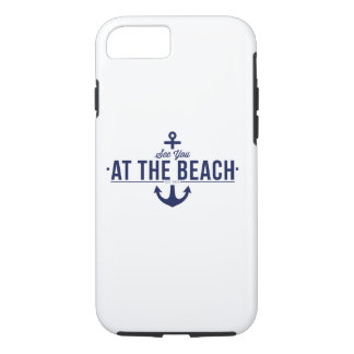 See You At The Beach iPhone 7 Case