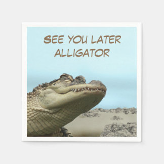 See You Later Alligator Disposable Serviette