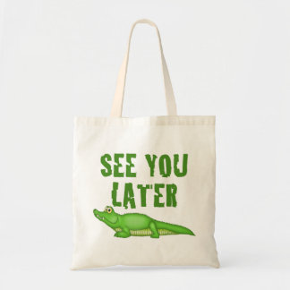 See You Later Alligator Tote Bag