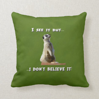Seeing is Believing Cushion