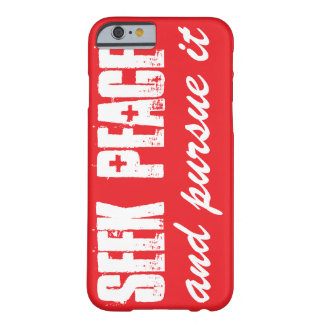 Seek peace and pursue it barely there iPhone 6 case