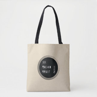 Seek peace and Pursue it Tote Bag