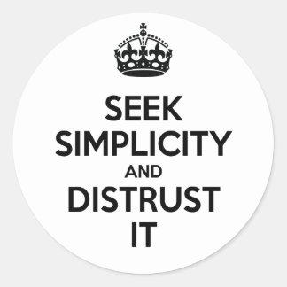 Seek Simplicity and Distrust It Stickers