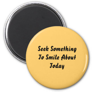 Seek Something To Smile About Today. Yellow 6 Cm Round Magnet