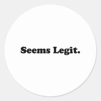 Seems Legit. Classic Round Sticker