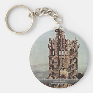 Seen View Of Dresden, The Ruins Of The Holy Cross Basic Round Button Key Ring