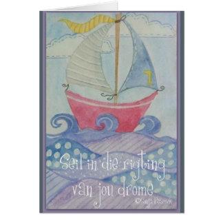 Seil in die rigting van jou drome greeting card