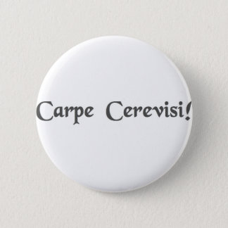 Seize the beer! 6 cm round badge