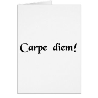 Seize the day. greeting card