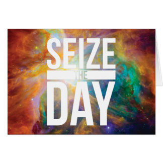 Seize the Day Nebula Greeting Card