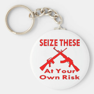 Seize These (Guns) At Your Own Risk Basic Round Button Key Ring