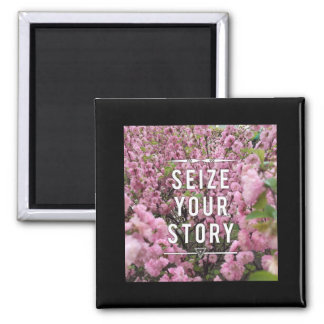 Seize Your Story 2 Inch Magnet