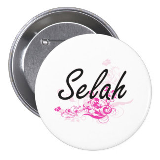 Selah Artistic Name Design with Flowers 7.5 Cm Round Badge