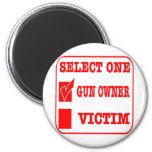 Select One Gun Owner or Victim 6 Cm Round Magnet