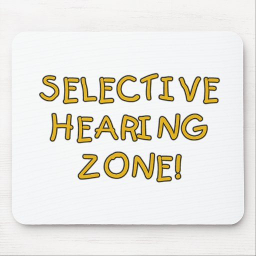 Selective Hearing Zone Tshirts and Gifts Mousepad